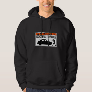 I Do NOT Brake for Zombies! Hoodie