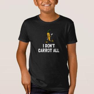 I Do Not Carrot All T-Shirt