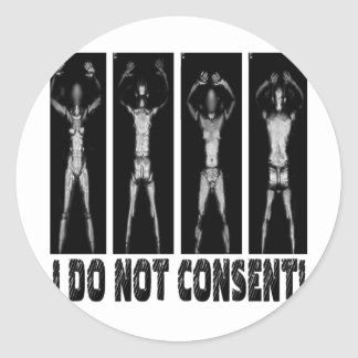 I DO NOT CONSENT BODY SCANNERS CLASSIC ROUND STICKER