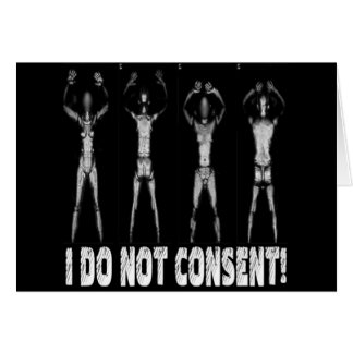 I DO NOT CONSENT BODY SCANNERS GREETING CARD