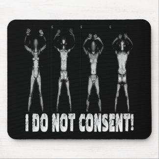 I DO NOT CONSENT BODY SCANNERS MOUSE PAD