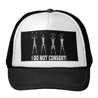 I DO NOT CONSENT BODY SCANNERS TRUCKER HAT
