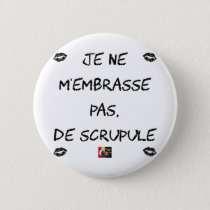 I DO NOT EMBRACE MYSELF, OF SCRUPLES - Word games Button