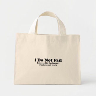 I Do Not Fail Mini Tote Bag