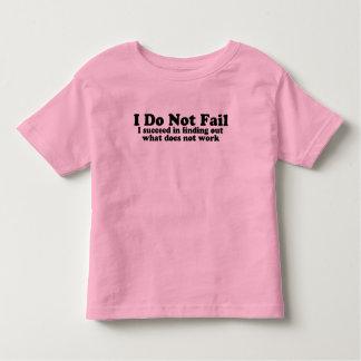 I Do Not Fail T-shirts