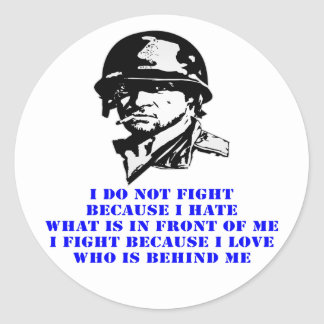 I Do Not Fight Because I Hate What Is In Front Classic Round Sticker