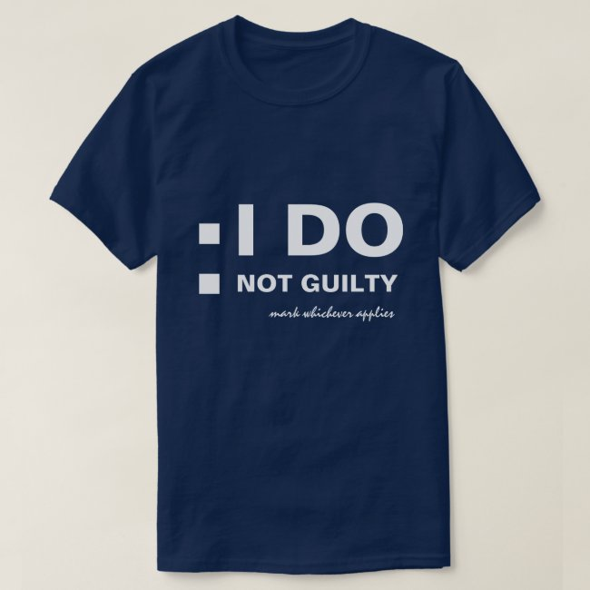I DO Not guilty funny customizable
