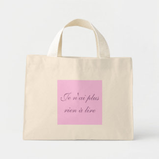 I do not have anything any more to read mini tote bag