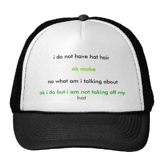 i do not have hat hair, check out this hat hair...