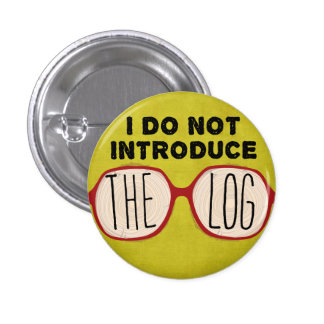 I DO NOT INTRODUCE THE LOG PINBACK BUTTON