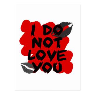 i do not love u postcard