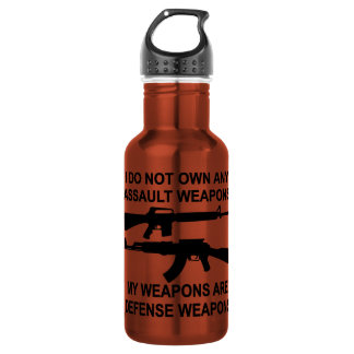 I Do Not Own Any Assault Weapons My Weapons Are 18oz Water Bottle