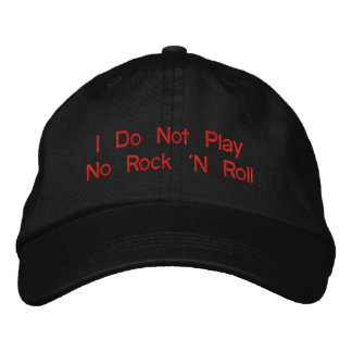 """I Do Not Play No Rock 'N Roll - adjustable hat"