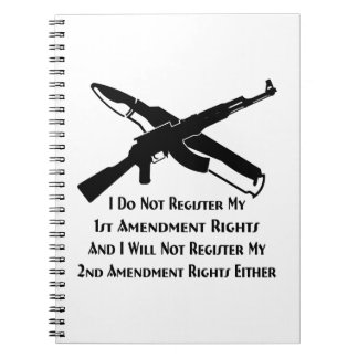 I Do Not Register My 1st Amendment Rights And Note Book