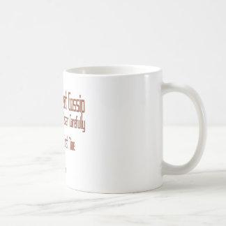 I Do Not Repeat Gossip - Listen Carefully Coffee Mug