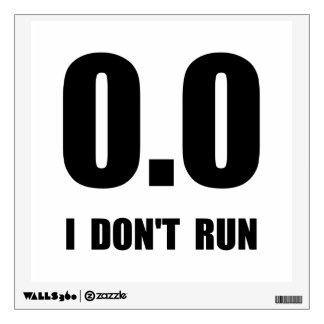 I Do Not Run Wall Decal