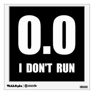 I Do Not Run Wall Sticker