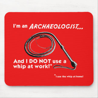 I DO NOT use a whip! Mouse Mat Mouse Pad