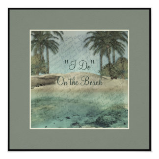 """I Do"" On the Beach Destination Wedding Invitation"