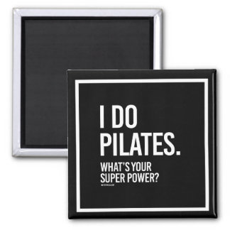 I do Pilates - What's your super power -   Girl Fi Magnet
