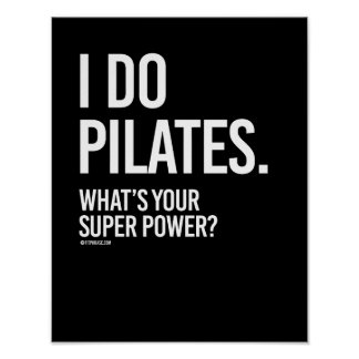 I do Pilates - What's your super power -   Girl Fi Poster
