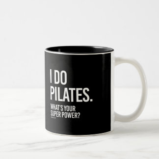 I do Pilates - What's your super power -   Girl Fi Two-Tone Coffee Mug