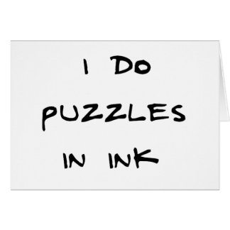 I do puzzles in ink greeting cards