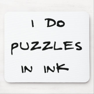 I do puzzles in ink mouse pad