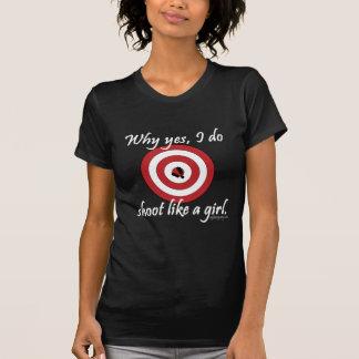 I Do Shoot Like a Girl T-Shirt