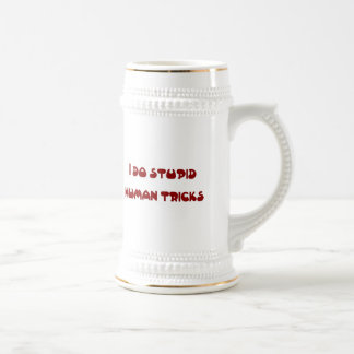 I DO STUPID HUMAN TRICKS BEER STEIN