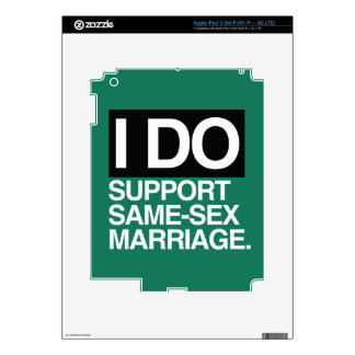 I DO SUPPORT GAY MARRIAGE -.png iPad 3 Skins