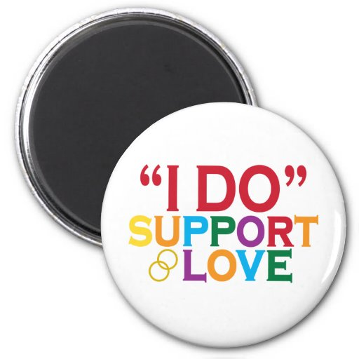 I DO support love (Prop 8) 2 Inch Round Magnet