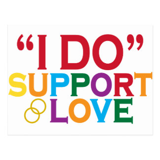 I DO support love (Prop 8) Postcard