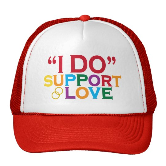 I DO support love (Prop 8) Trucker Hat