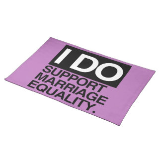 I DO SUPPORT MARRIAGE EQUALITY 2 -.png Place Mat