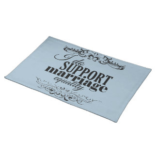 I DO SUPPORT MARRIAGE EQUALITY -.png Place Mat