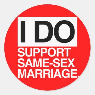 I DO SUPPORT SAME-SEX MARRIAGE CLASSIC ROUND STICKER