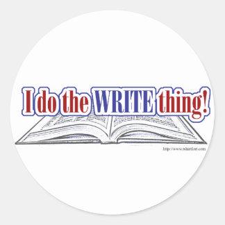 I do the WRITE thing! Classic Round Sticker