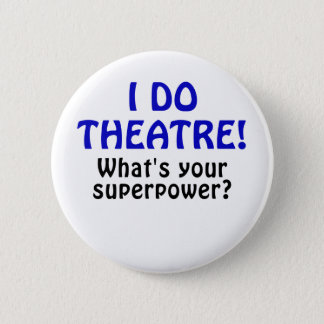 I Do Theatre Whats Your Superpower Button
