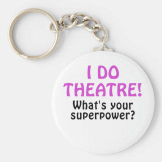 I Do Theatre Whats Your Superpower Keychain