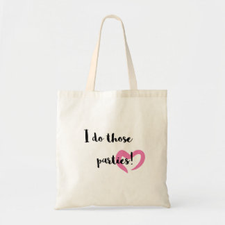 I do those parties. tote bag
