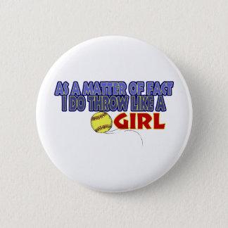 I Do Throw Like A Girl Button