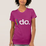I DO WANT TO MARRY.png Tee Shirts