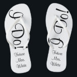 """I Do! Wedding Day Bride Flip Flops<br><div class=""""desc"""">You can't much more excited than preparing to say """"I Do!"""".  Now,  while getting ready on your big day,  you'll be able to shout it from the bottom of your feet - I Do!</div>"""