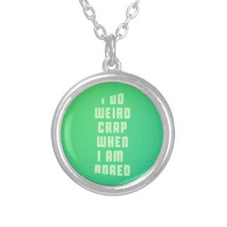 I do weird crap, when I am bored Round Pendant Necklace