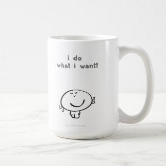 i do what i want! coffee mug
