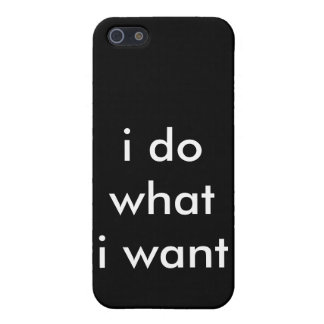 i do what i want iPhone 5 cover