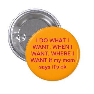 I do what I want to 1 Inch Round Button