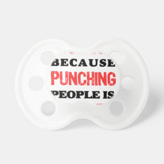I Do Yoga Because Punching People Is Frowned Upon. Pacifier