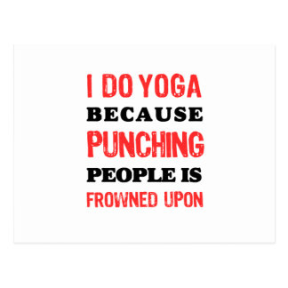 I Do Yoga Because Punching People Is Frowned Upon. Postcard